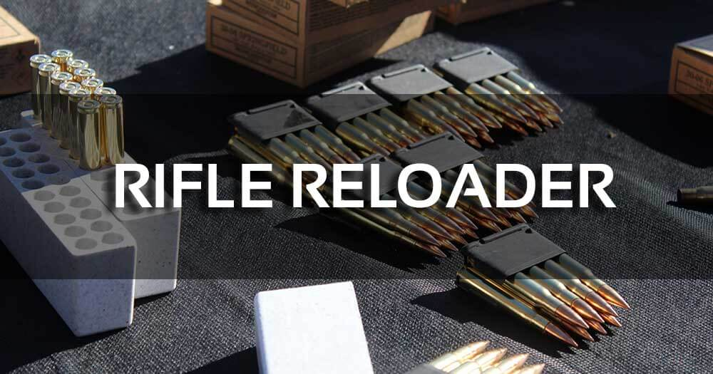 What is the Best Rifle Reloader?