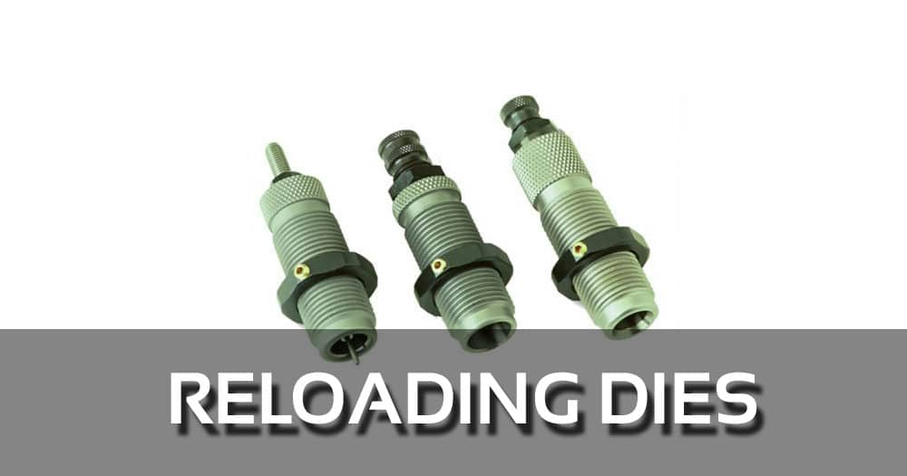 The Best Reloading Dies for the Money - Trendy Tactical