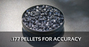 .177 Pellets for Accuracy