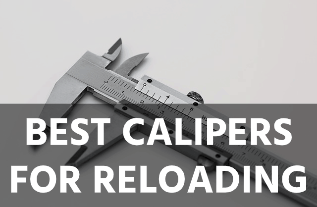 Best Calipers for Reloading