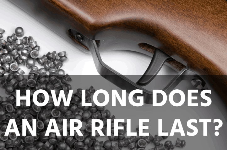 How Long Does an Air Rifle Last?
