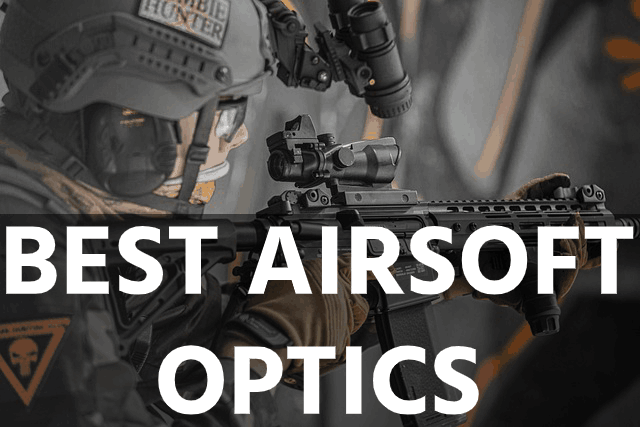 Best Airsoft Optics: 2021 Review