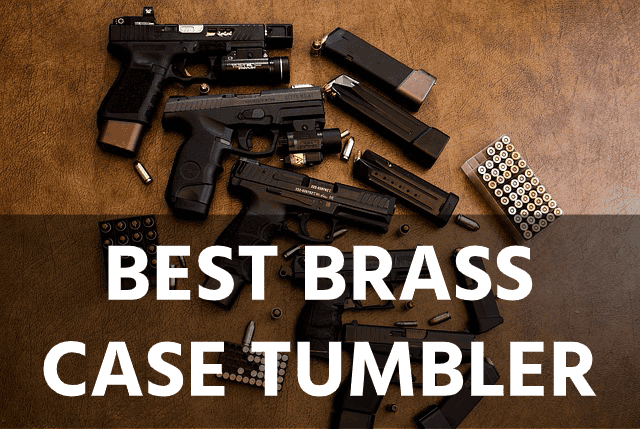 Best Brass Case Tumblers for Reloading