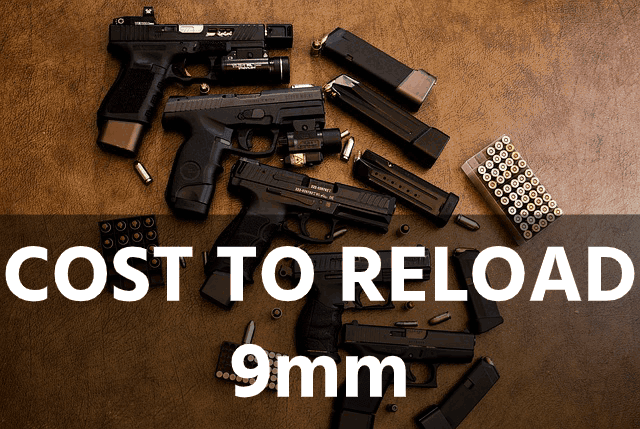 What are the Costs to Reload a 9mm?