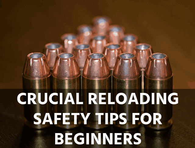 Crucial Reloading Safety Tips for Beginners