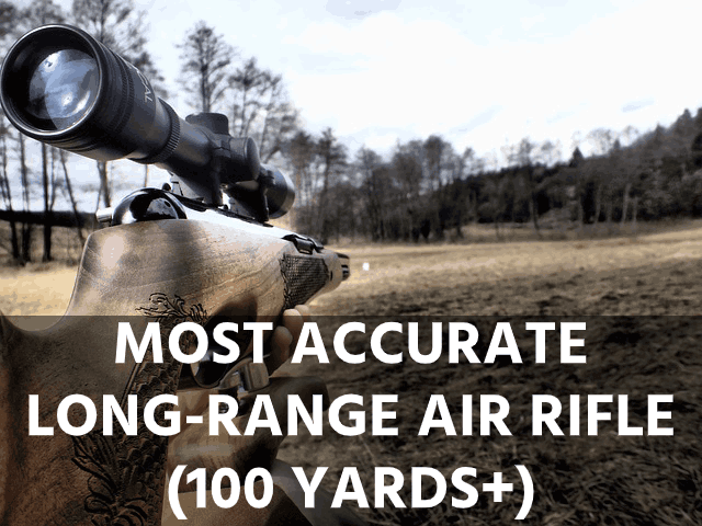 Most Accurate Long-Range Air Rifles Reviewed (100+ Yards)