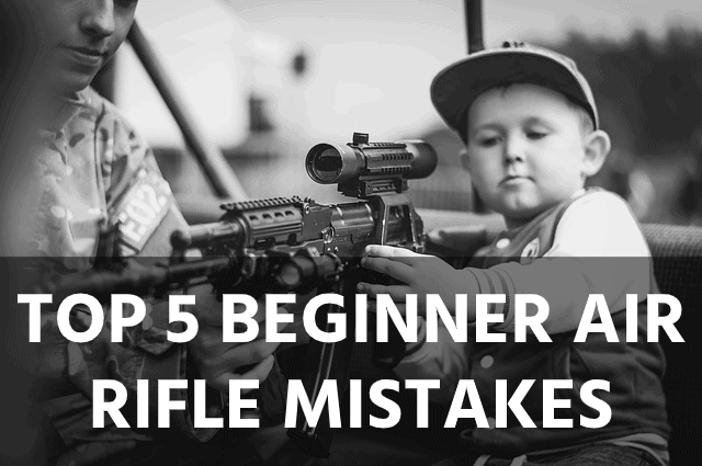 Top 5 Beginner Air Rifle Mistakes