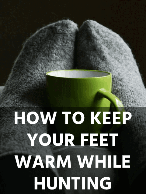 How to Keep Your Feet Warm While Hunting