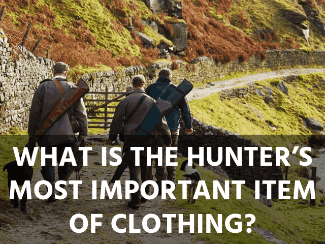 What Is a Hunter's Most Important Item of Clothing?